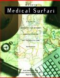 Medical Surfari : A Guide to Exploring the Internet and Discovering the Top Health Care Resources, Md, Scott R. Gibbs, Nigel W. Rowe, Micaela Sullivan-Fowler, 0815148178
