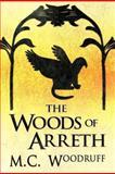 The Woods of Arreth, M. C. Woodruff, 1462688179