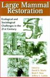Large Mammal Restoration : Ecological and Sociological Challenges in the 21St Century, , 1559638176