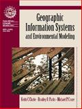 Geographic Information Systems and Environmental Modeling, Clarke, Keith C. and Parks, Brad E., 0130408174