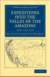 Expeditions into the Valley of the Amazons, 1539, 1540 1639, , 1108008178