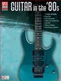 Guitar in The '80s, Hal Leonard Corp., 1480328170