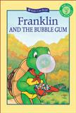 Franklin and the Bubble Gum, Paulette Bourgeois, 1553378172