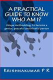 A Practical Guide to Know Who Am I?, Krishnakumar P. R, 1479118176
