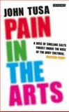 Pain in the Arts, Tusa, John, 1780768176