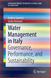 Water Management in Italy : Governance, Performance, and Sustainability, Guerrini, Andrea and Romano, Giulia, 3319078178