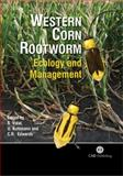 Western Corn Rootworm : Ecology and Management, Vidal, Stefan and Kuhlmann, Ulrich, 0851998178