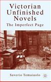 Victorian Unfinished Novels : The Imperfect Page, Tomaiuolo, Saverio, 1137008172