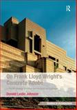 On Frank Lloyd Wright's Concrete Adobe : Irving Gill Rudolph Schindler and the American Southwest, Johnson, Donald Leslie, 1409428176