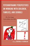 Psychodynamic Perspectives on Working with Children, Families, and Schools, Hoffman and Thornburg, 1442238178
