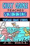 Cilly Goose Teaches Swimming, J. E. Bell, 1492288179