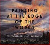 Painting at the Edge of the World, Tony Foster, 0295988177