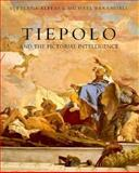 Tiepolo and the Pictorial Intelligence, Alpers, Svetlana and Baxandall, Michael, 0300068174