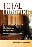 Total Lobbying : What Lobbyists Want, and How They Try to Get It, Nownes, Anthony, 0521838177