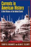 Currents in American History : A Brief Narrative History of the United States, Bilhartz, Terry D. and Elliott, Alan C., 0765618176