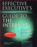 Effective Executive's Guide to the Internet, Stephen L. Nelson and Pat Coleman, 0967298172