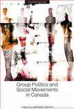 Group Politics and Social Movements in Canada, , 144260817X