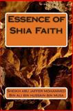 Essence of Shia Faith, Sheikh abu jaffer mohammed Bin ali bin hussain bin musa, 1494328178