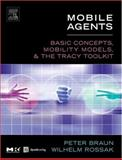 Mobile Agents : Basic Concepts, Mobility Models, and the Tracy Toolkit, Braun, Peter and Rossak, Wilhelm R., 1558608176