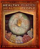 Healthy Places, Healthy People, Melanie Creagan Dreher and Dolores Shapiro, 1930538170
