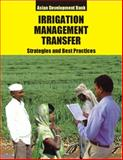 Irrigation Management Transfer : Strategies and Best Practices, Asian Development Bank Staff, 8178298171