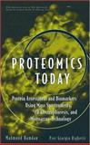 Proteomics Today : Protein Assessment and Biomarkers Using Mass Spectrometry, 2D Electrophoresis,and Microarray Technology, Hamdan, Mahmoud H. and Righetti, Pier G., 0471648175