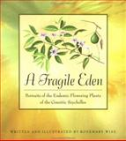 A Fragile Eden : Portraits of the Endemic Flowering Plants of the Granitic Seychelles, Wise, Rosemary, 0691048177