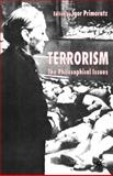 Terrorism : The Philosophical Isses, Primoratz, Igor, 1403918171