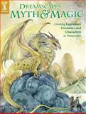 DreamScapes Myth and Magic, Stephanie Pui-Mon Law, 1600618170