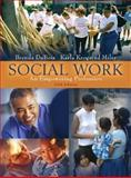 Social Work : An Empowering Profession (with MyHelpingLab), DuBois, Brenda L. and Miley, Karla Krogsrud, 020548817X