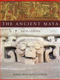 The Ancient Maya, Robert J. Sharer and Loa P. Traxler, 0804748179