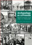 Archaeology As a Process : Processualism and Its Progeny, O'Brien, Michael J. and Lyman, R. Lee, 0874808170