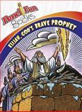 Elijah, God's Brave Prophet, David C Cook, 1434768171