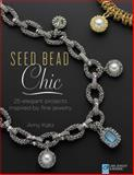 Seed Bead Chic, Amy Katz, 1454708174