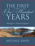 The First One Hundred Years, Michael Rand, 1478708174
