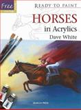 Horses in Acrylics, Dave White, 1844488179