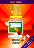Microsoft Word 97 Made Easy : Short Course, Layman, Katie and Hart, LaVaughn, 0136768180