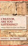Creator, Are You Listening? : Israeli Poets on God and Prayer, Jacobson, David C., 0253348188