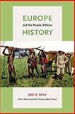 Europe and the People Without History 2nd Edition