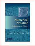 Numerical Notation : A Comparative History, Chrisomalis, Stephen, 0521878187