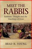 Meet the Rabbis : Rabbinic Thought and the Teachings of Jesus, Young, Brad H., 0801048184