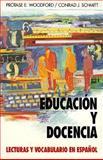 Educacion y Docencia : Education and the School, Woodford, Protase E. and Schmitt, Conrad J., 0070568189