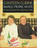Canteen Cuisine, Marco Pierre White, 0091808189