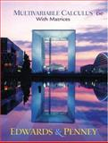Multivariable Calculus with Matrices, Edwards, C. Henry and Penney, David E., 0130648183