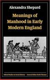 Meanings of Manhood in Early Modern England 9780198208181