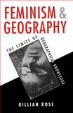 Feminism and Geography : The Limits of Geographical Knowledge, Rose, Gillian, 0745608183