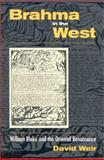 Brahma in the West : William Blake and the Oriental Renaissance, Weir, David, 0791458180