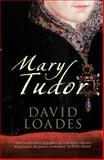 Mary Tudor, David Loades, 1445608189