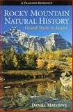 Rocky Mountain Natural History, Daniel Mathews, 1551538180