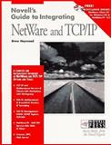 Novell's Guide to Integrating Netware and TCP - IP, Heywood, Drew, 1568848188